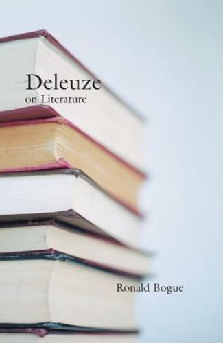 Deleuze on Literature - Deleuze and the Arts (Hardback)