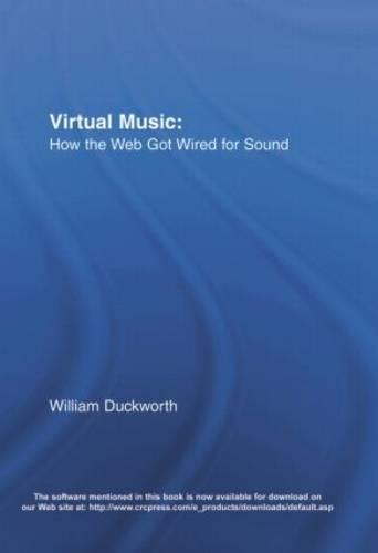 Virtual Music: How the Web Got Wired for Sound (Hardback)