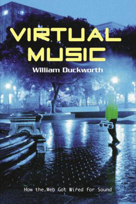 Virtual Music: How the Web Got Wired for Sound (Paperback)