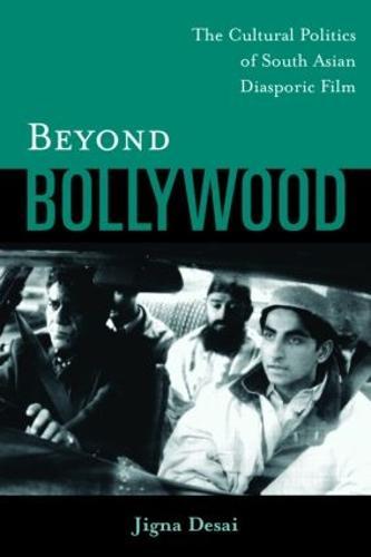 Beyond Bollywood: The Cultural Politics of South Asian Diasporic Film (Paperback)