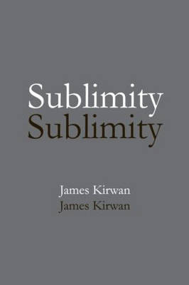 Sublimity: The Non-Rational and the Rational in the History of Aesthetics (Paperback)