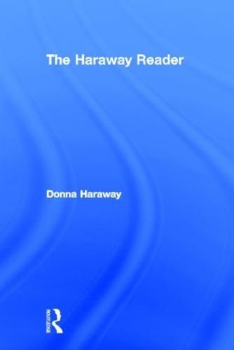 The Haraway Reader (Hardback)