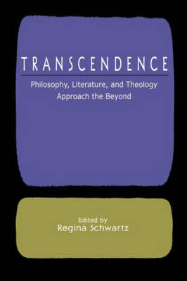 Transcendence: Philosophy, Literature, and Theology Approach the Beyond (Paperback)