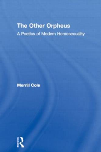 The Other Orpheus: A Poetics of Modern Homosexuality - Literary Criticism and Cultural Theory (Hardback)
