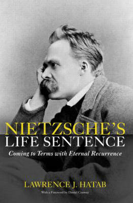 Nietzsche's Life Sentence: Coming to Terms with Eternal Recurrence (Paperback)