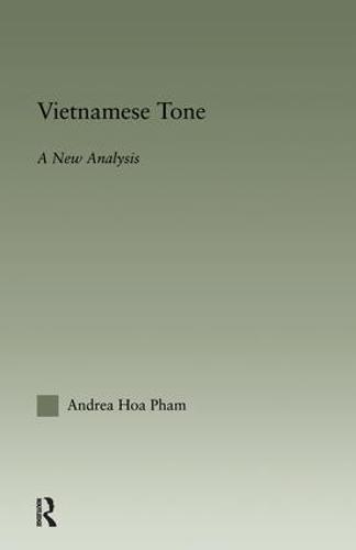 Vietnamese Tone: A New Analysis - Outstanding Dissertations in Linguistics (Hardback)