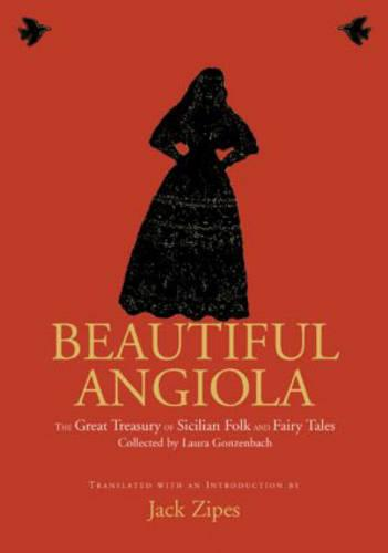 Beautiful Angiola: The Lost Sicilian Folk and Fairy Tales of Laura Gonzenbach (Hardback)