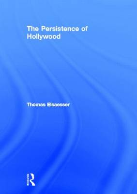 The Persistence of Hollywood (Hardback)
