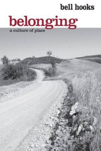 Belonging: A Culture of Place (Paperback)