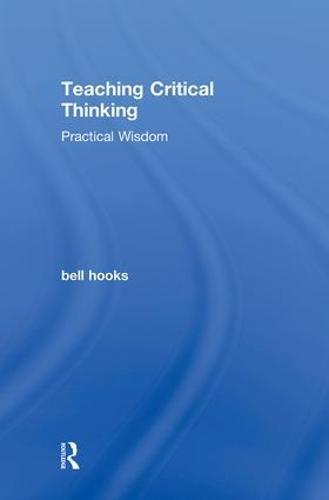 Teaching Critical Thinking: Practical Wisdom (Hardback)