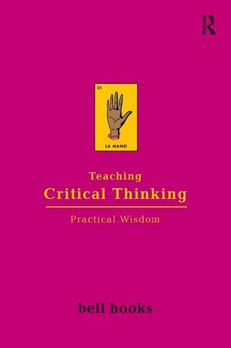 Teaching Critical Thinking: Practical Wisdom (Paperback)