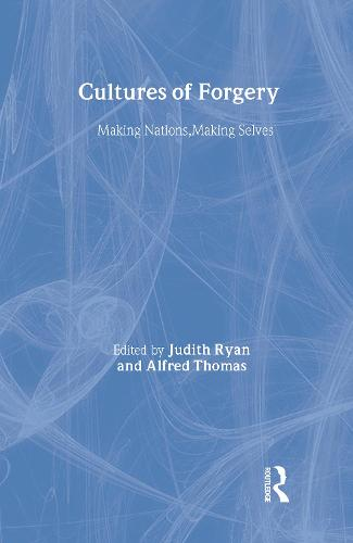 Cultures of Forgery: Making Nations, Making Selves - CultureWork: A Book Series from the Center for Literacy and Cultural Studies at Harvard (Hardback)