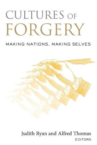 Cultures of Forgery: Making Nations, Making Selves - CultureWork: A Book Series from the Center for Literacy and Cultural Studies at Harvard (Paperback)