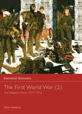 The First World War, Vol. 2: The Western Front 1914-1916 - Essential Histories (Hardback)