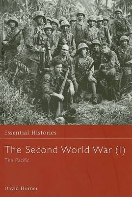 The Second World War, Vol. 1: The Pacific - Essential Histories (Hardback)