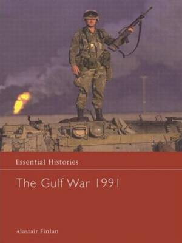 The Gulf War 1991 - Essential Histories (Hardback)