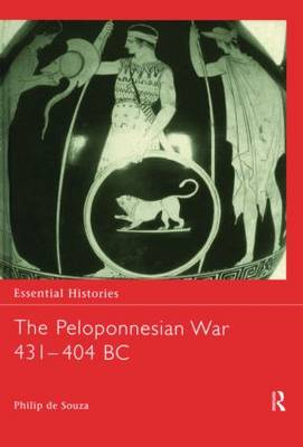 The Peloponnesian War 431-404 BC - Essential Histories (Hardback)
