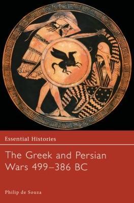 The Greek and Persian Wars 499-386 BC - Essential Histories (Hardback)