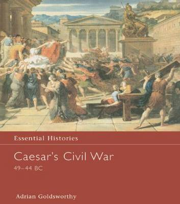 Caesar's Civil War 49-44 BC - Essential Histories (Hardback)