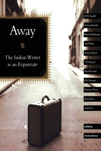 Away: The Indian Writer as an Expatriate (Paperback)