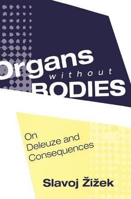 Organs without Bodies: Deleuze and Consequences (Hardback)