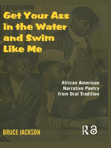 Get Your Ass in the Water and Swim Like Me: African-American Narrative Poetry from the Oral Tradition, Includes CD (Hardback)