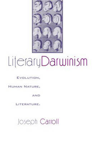 Literary Darwinism: Evolution, Human Nature, and Literature (Paperback)