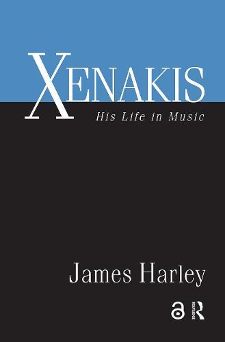 Xenakis: His Life in Music (Hardback)