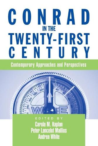 Conrad in the Twenty-First Century: Contemporary Approaches and Perspectives (Paperback)