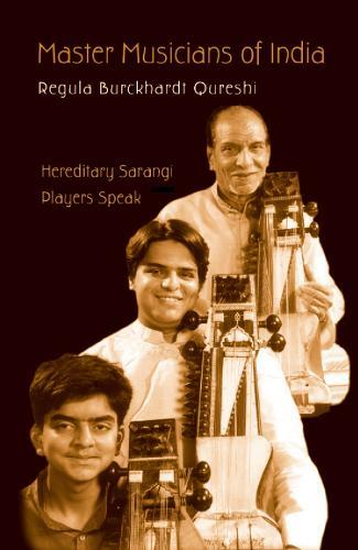 Master Musicians of India: Hereditary Sarangi Players Speak (Hardback)