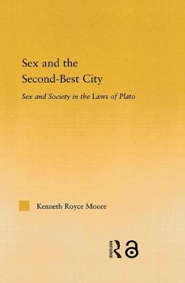 Sex and the Second-Best City: Sex and Society in the Laws of Plato - Studies in Classics 14 (Hardback)