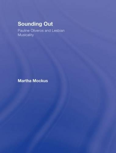 Sounding Out: Pauline Oliveros and Lesbian Musicality (Hardback)