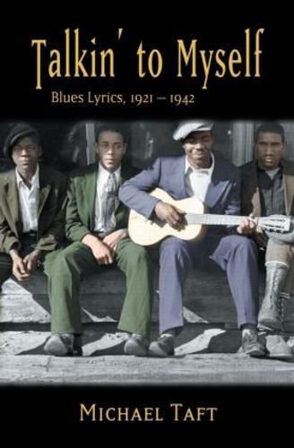 Talkin' to Myself: Blues Lyrics, 1921-1942 (Paperback)