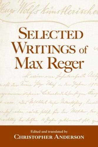 Selected Writings of Max Reger (Hardback)