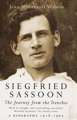 Siegfried Sassoon: The Making of a War Poet, A biography (1886-1918) (Paperback)