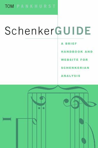 SchenkerGUIDE: A Brief Handbook and Website for Schenkerian Analysis (Paperback)