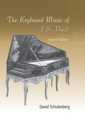 The Keyboard Music of J.S. Bach (Hardback)
