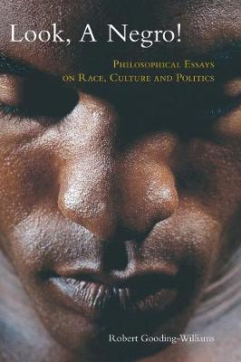 Look, a Negro!: Philosophical Essays on Race, Culture, and Politics (Paperback)