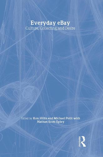 Everyday eBay: Culture, Collecting, and Desire (Hardback)