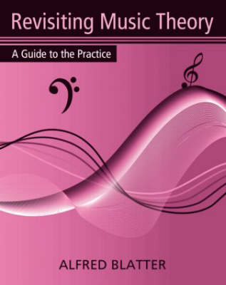 Revisiting Music Theory: A Guide to the Practice (Paperback)