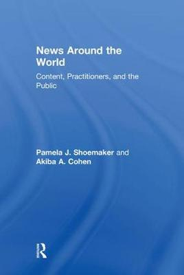 News Around the World: Content, Practitioners, and the Public (Hardback)