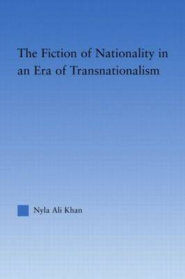 The Fiction of Nationality in an Era of Transnationalism (Hardback)