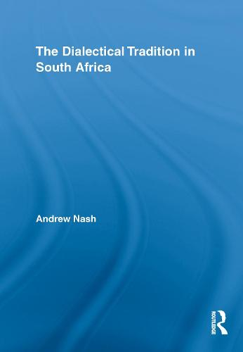The Dialectical Tradition in South Africa (Hardback)