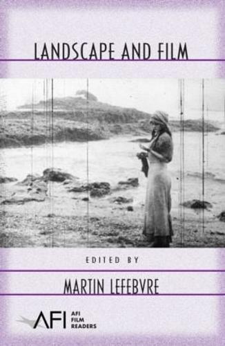 Landscape and Film - AFI Film Readers (Paperback)