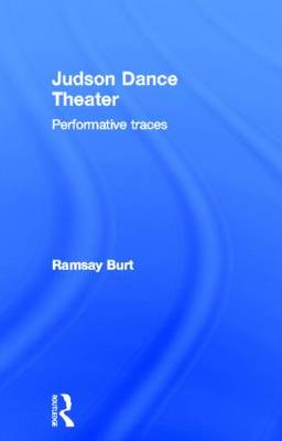 Judson Dance Theater: Performative Traces (Hardback)