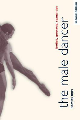The Male Dancer: Bodies, Spectacle, Sexualities (Paperback)