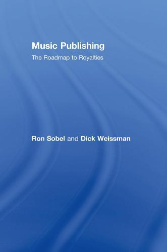 Music Publishing: The Roadmap to Royalties (Hardback)