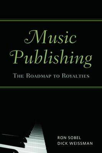 Music Publishing: The Roadmap to Royalties (Paperback)