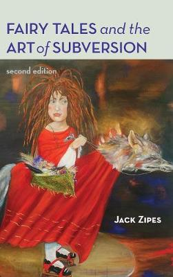 Fairy Tales and the Art of Subversion (Hardback)