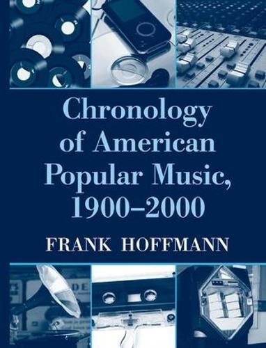 Chronology of American Popular Music, 1900-2000 (Hardback)